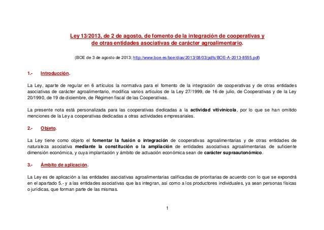 1 Ley 13/2013, de 2 de agosto, de fomento de la integración de cooperativas y de otras entidades asociativas de carácter a...