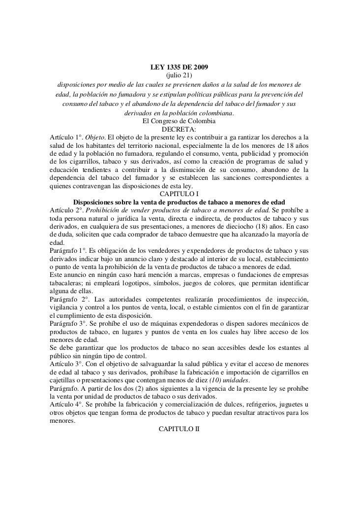 LEY 1335 DE 2009                                           (julio 21)   disposiciones por medio de las cuales se previenen...