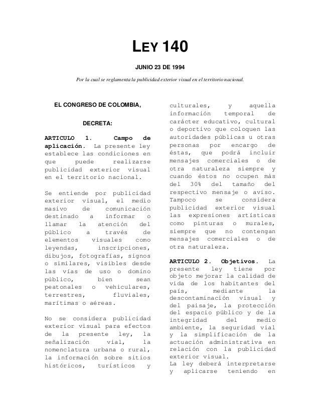 LEY 140 JUNIO 23 DE 1994 Por la cual se reglamenta la publicidad exterior visual en el territorio nacional. EL CONGRESO DE...