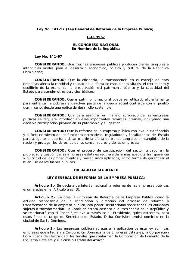 Ley No. 141-97 (Ley General de Reforma de la Empresa Pública).  G.O. 9957  EL CONGRESO NACIONAL  En Nombre de la República...