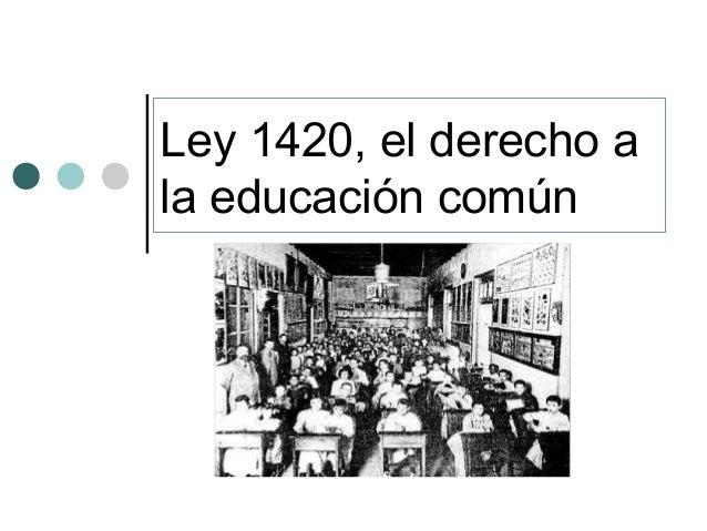 Ley 1420, el derecho a la educación común
