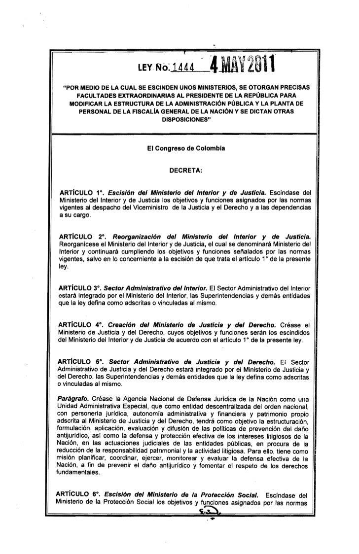 """LEY. No: 1444             iJüV2011  """"POR MEDIO DE LA CUAL SE ESCINDEN UNOS MINISTERIOS, SE OTORGAN PRECISAS      FACULTADE..."""