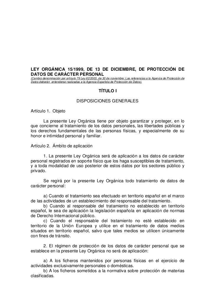 LEY ORGÁNICA 15/1999, DE 13 DE DICIEMBRE, DE PROTECCIÓN DEDATOS DE CARÁCTER PERSONAL(Cambio denominación por artículo 79 L...