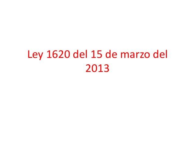 Ley 1620 del 15 de marzo del           2013