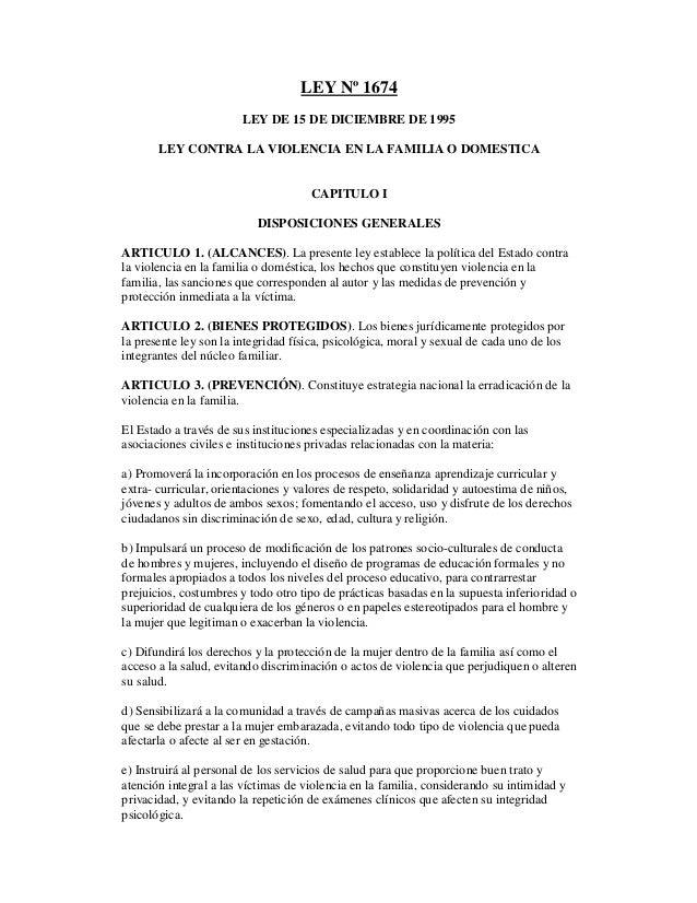 LEY Nº 1674 LEY DE 15 DE DICIEMBRE DE 1995 LEY CONTRA LA VIOLENCIA EN LA FAMILIA O DOMESTICA  CAPITULO I DISPOSICIONES GEN...