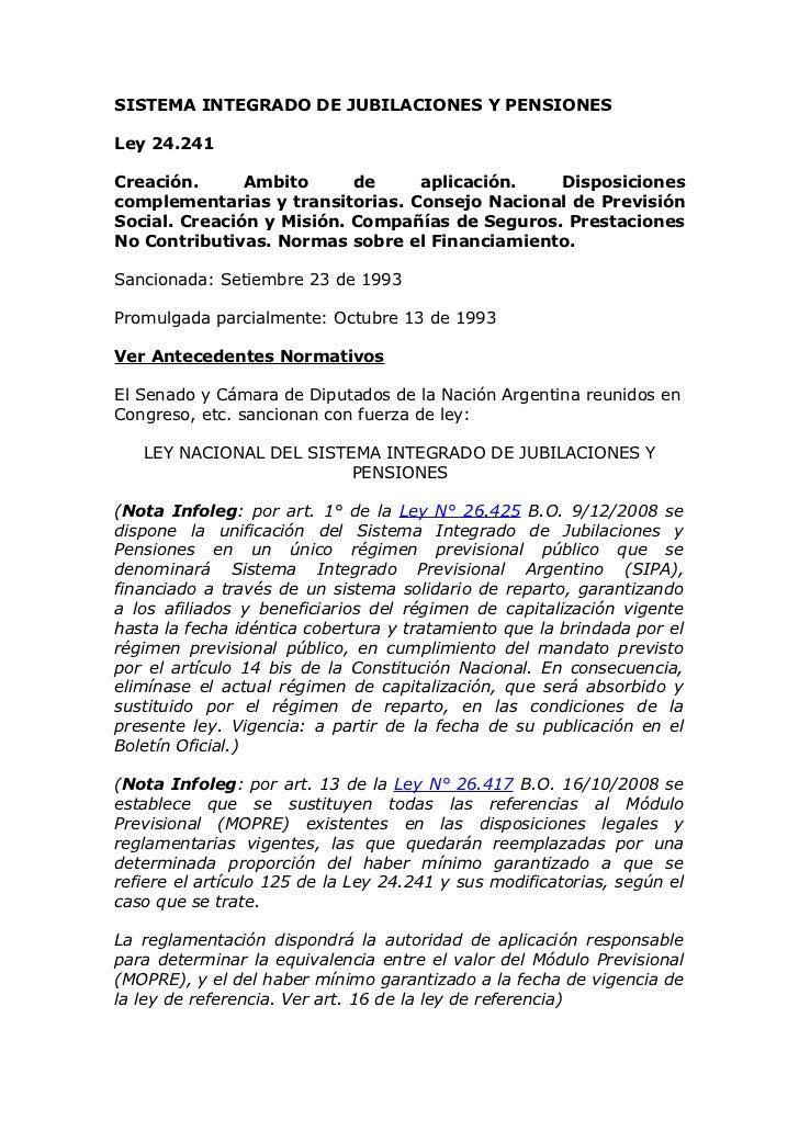 SISTEMA INTEGRADO DE JUBILACIONES Y PENSIONESLey 24.241Creación.      Ambito      de    aplicación.    Disposicionescomple...