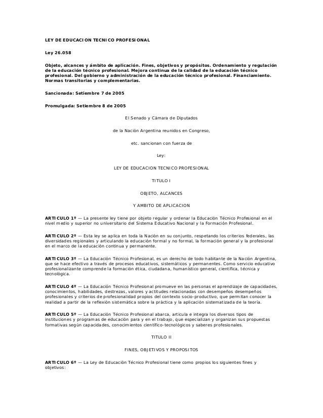 LEY DE EDUCACION TECNICO PROFESIONAL Ley 26.058 Objeto, alcances y ámbito de aplicación. Fines, objetivos y propósitos. Or...