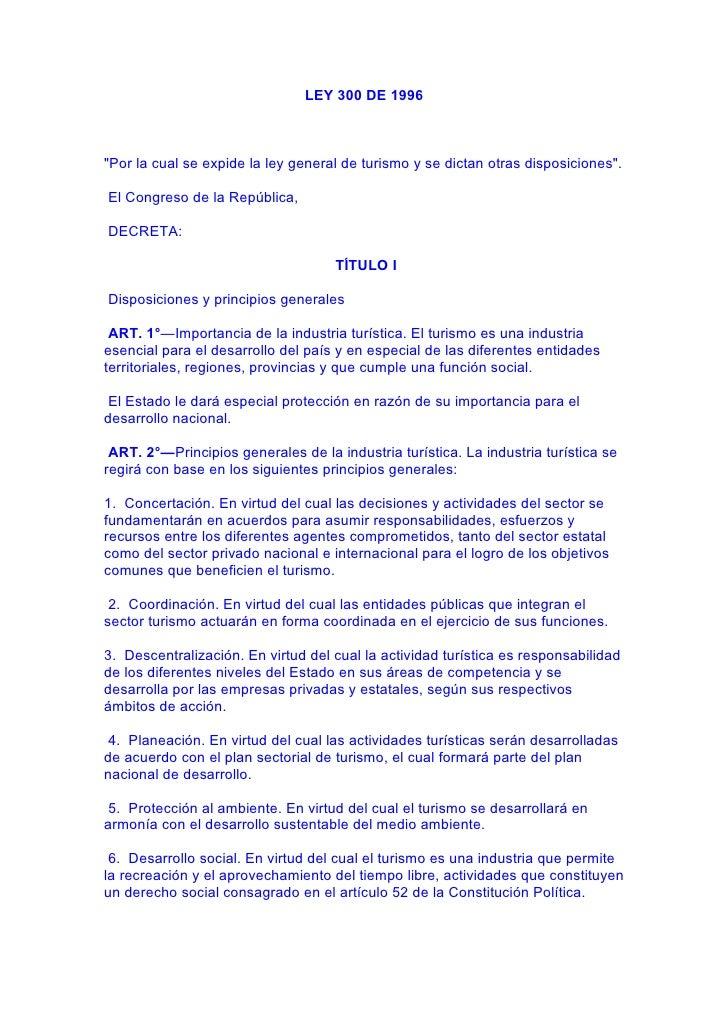 """LEY 300 DE 1996    """"Por la cual se expide la ley general de turismo y se dictan otras disposiciones"""".  El Congreso de la R..."""