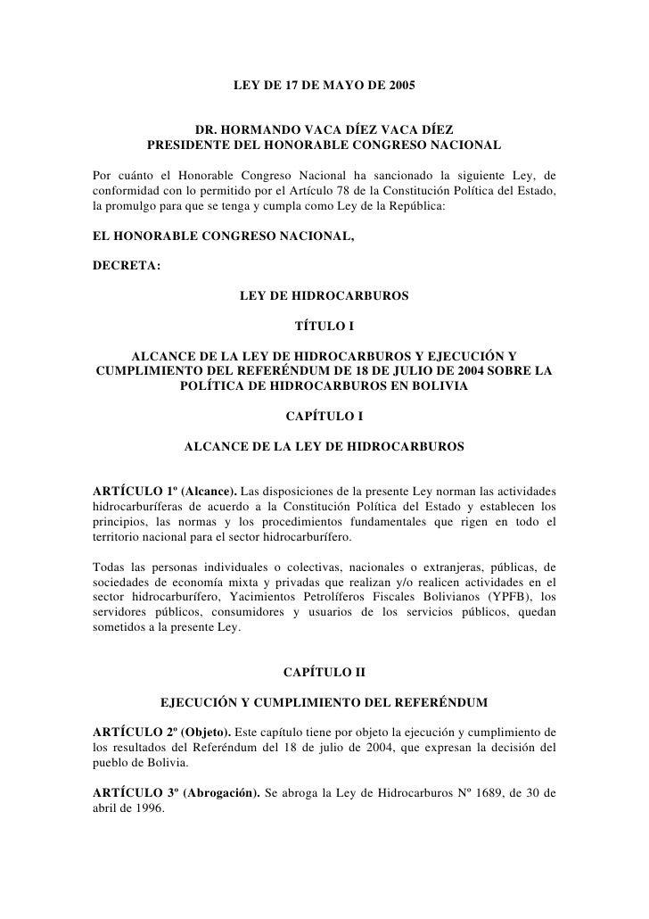 LEY DE 17 DE MAYO DE 2005                DR. HORMANDO VACA DÍEZ VACA DÍEZ          PRESIDENTE DEL HONORABLE CONGRESO NACIO...