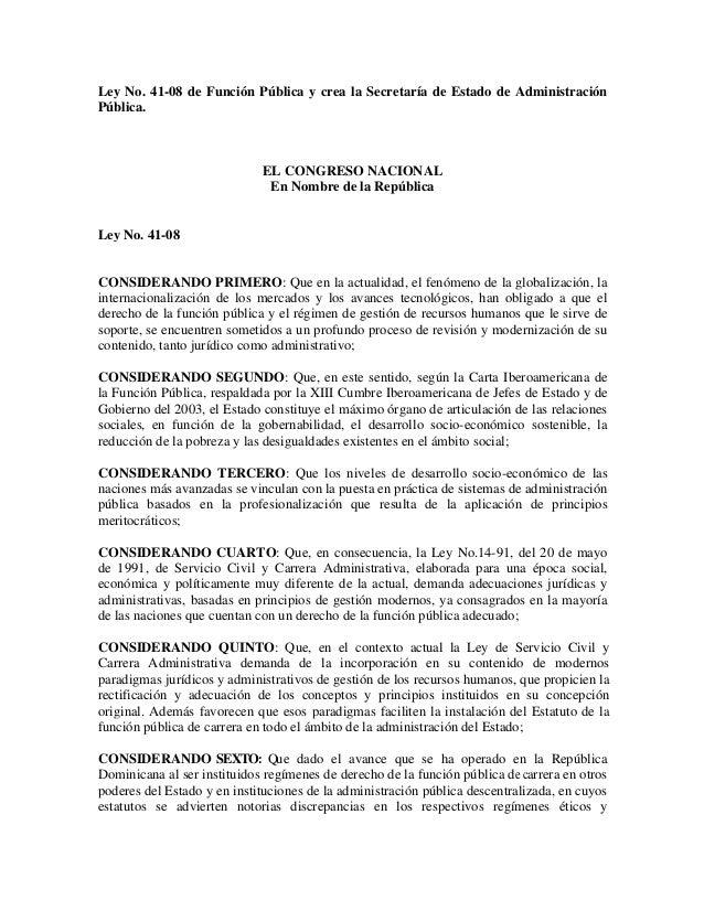 Ley No. 41-08 de Función Pública y crea la Secretaría de Estado de AdministraciónPública.                             EL C...