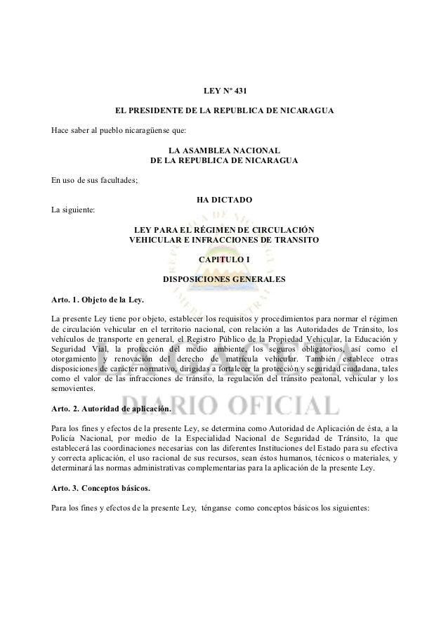 LEY Nº 431                  EL PRESIDENTE DE LA REPUBLICA DE NICARAGUAHace saber al pueblo nicaragüense que:              ...