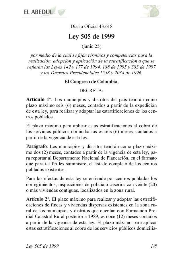 Ley 505 de 1999 1/8 Diario Oficial 43.618 (junio 25) por medio de la cual se fijan términos y competencias para la realiza...