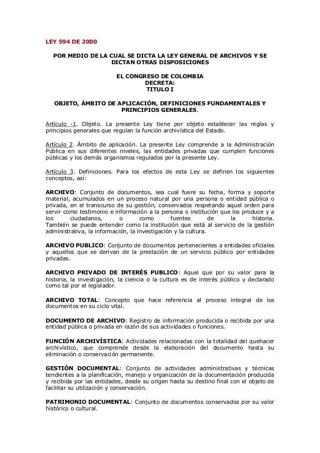 LEY 594 DE 2000POR MEDIO DE LA CUAL SE DICTA LA LEY GENERAL DE ARCHIVOS Y SEDICTAN OTRAS DISPOSICIONESEL CONGRESO DE COLOM...