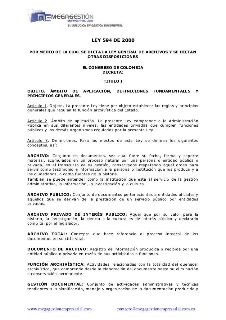 LEY 594 DE 2000 POR MEDIO DE LA CUAL SE DICTA LA LEY GENERAL DE ARCHIVOS Y SE DICTAN                         OTRAS DISPOSI...
