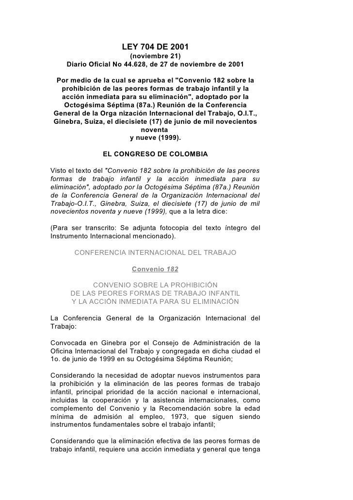 LEY 704 DE 2001                          (noviembre 21)      Diario Oficial No 44.628, de 27 de noviembre de 2001   Por me...
