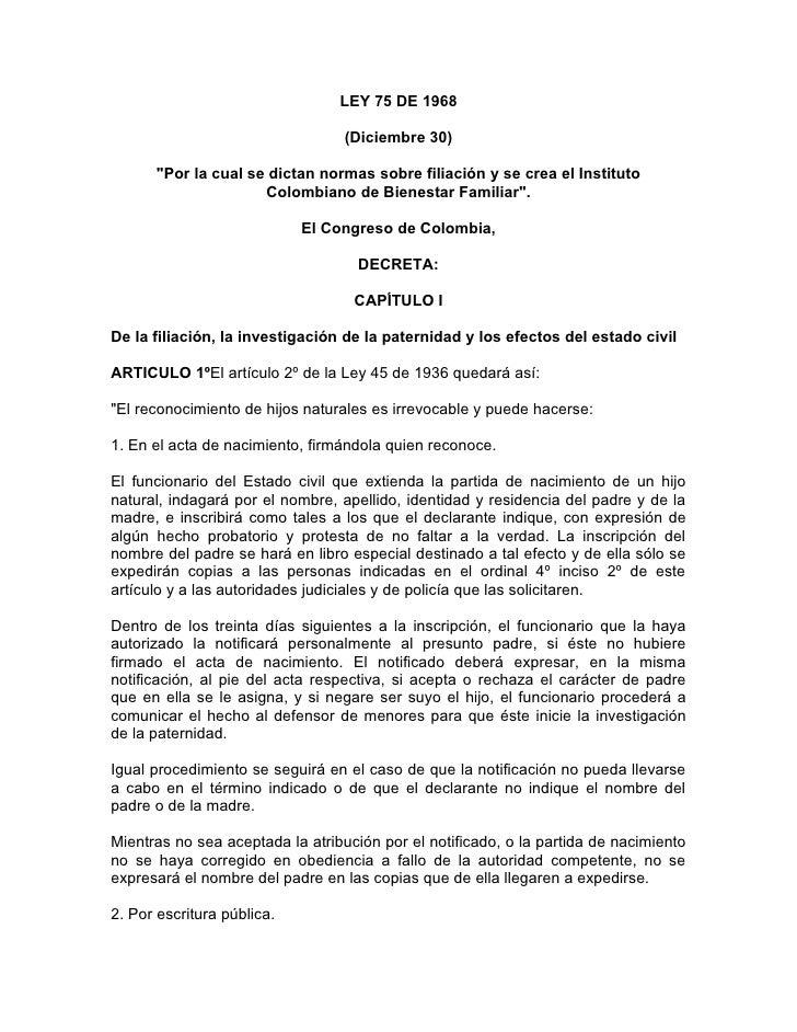 """LEY 75 DE 1968                                    (Diciembre 30)        """"Por la cual se dictan normas sobre filiación y se..."""
