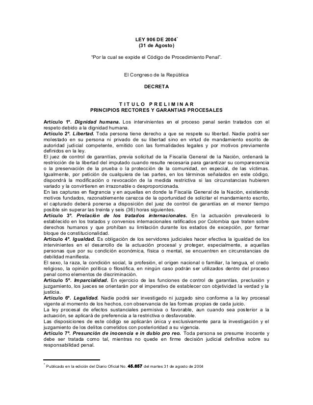"""LEY 906 DE 2004*(31 de Agosto)""""Por la cual se expide el Código de Procedimiento Penal"""".El Congreso de la RepúblicaDECRETAT..."""