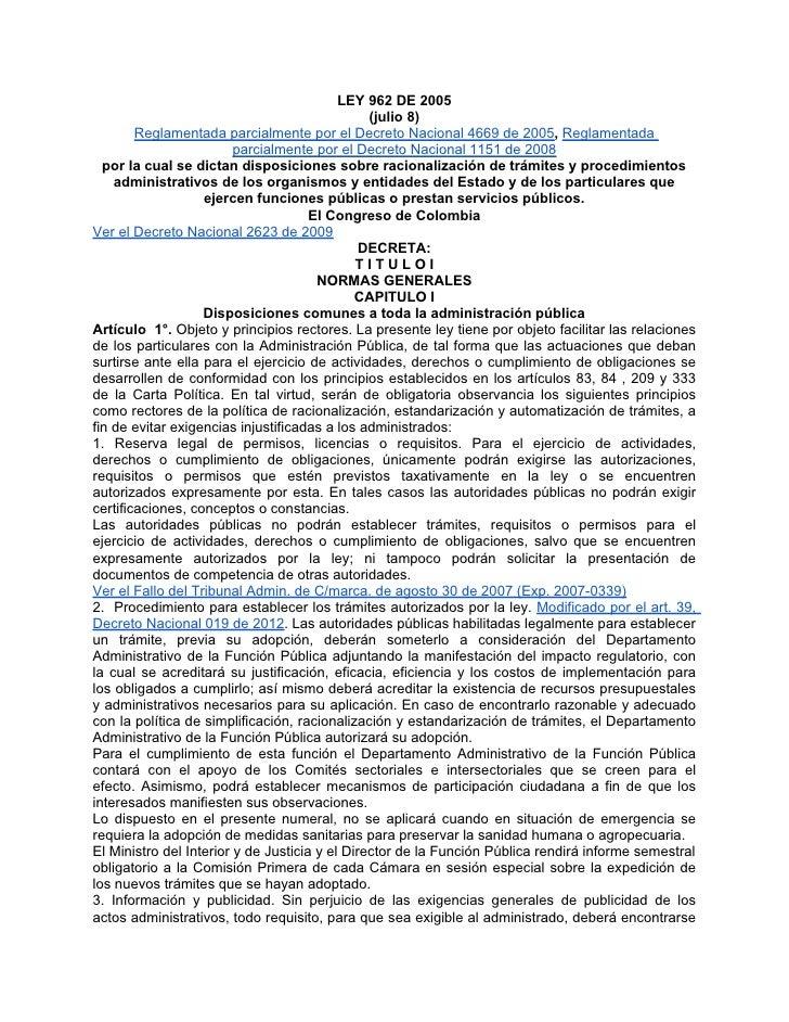 LEY 962 DE 2005                                                (julio 8)        Reglamentada parcialmente por el Decreto N...