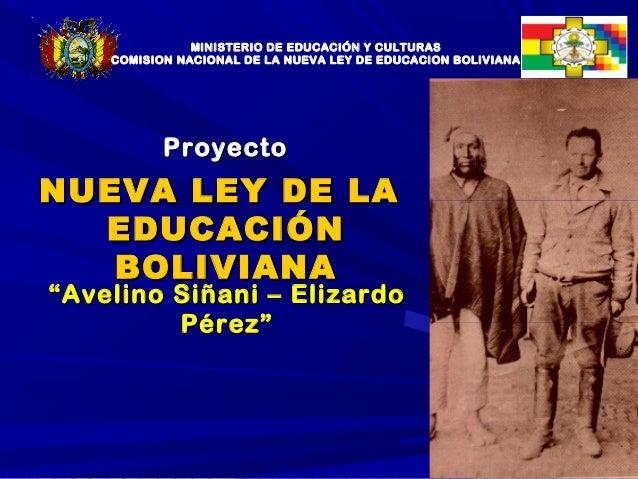 MINISTERIO DE EDUCACIÓN Y CULTURAS    COMISION NACIONAL DE LA NUEVA LEY DE EDUCACION BOLIVIANA           ProyectoNUEVA LEY...