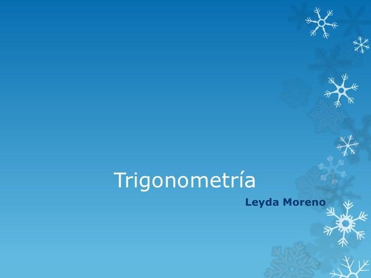 Trigonometría           Leyda Moreno