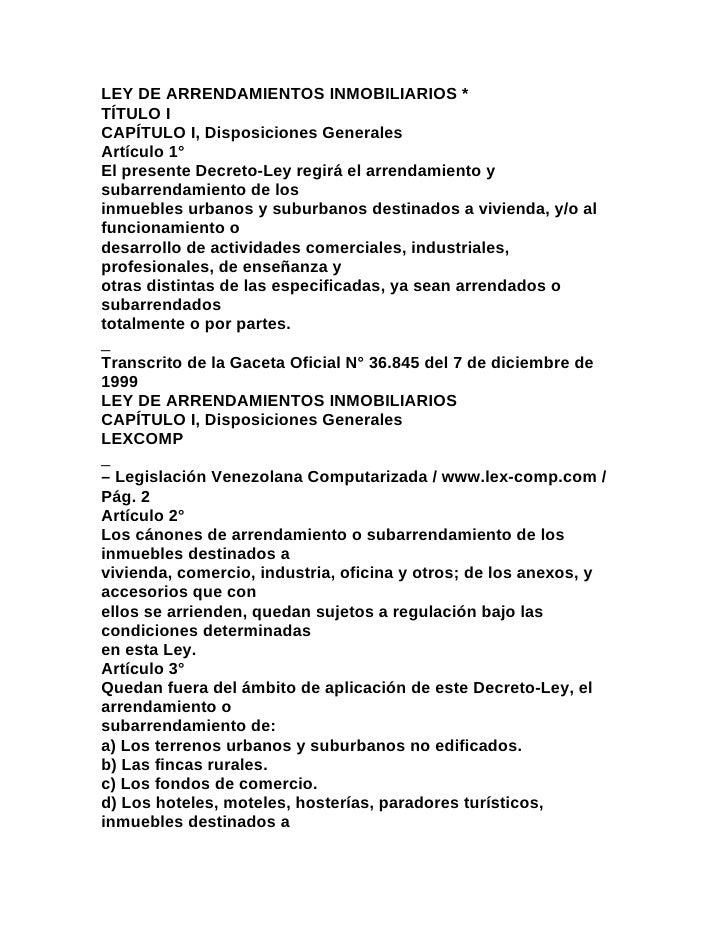 LEY DE ARRENDAMIENTOS INMOBILIARIOS *TÍTULO ICAPÍTULO I, Disposiciones GeneralesArtículo 1°El presente Decreto-Ley regirá ...