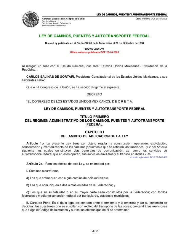 LEY DE CAMINOS, PUENTES Y AUTOTRANSPORTE FEDERAL               Cámara de Diputados del H. Congreso de la Unión            ...