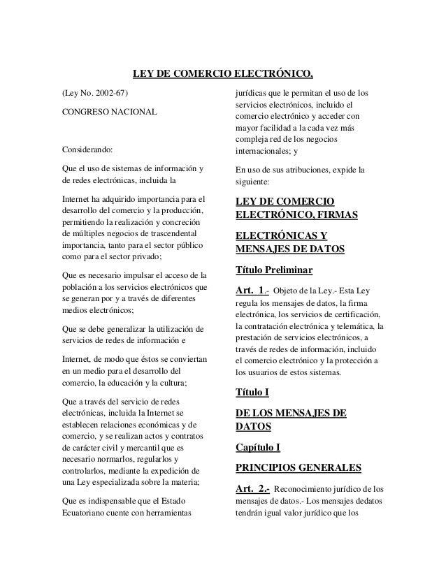 LEY DE COMERCIO ELECTRÓNICO,(Ley No. 2002-67)                            jurídicas que le permitan el uso de los          ...