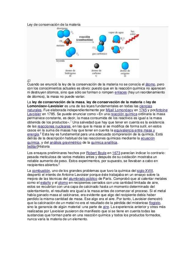 Ley de conservación de la materiaCuando se enunció la ley de la conservación de la materia no se conocía el átomo, perocon...