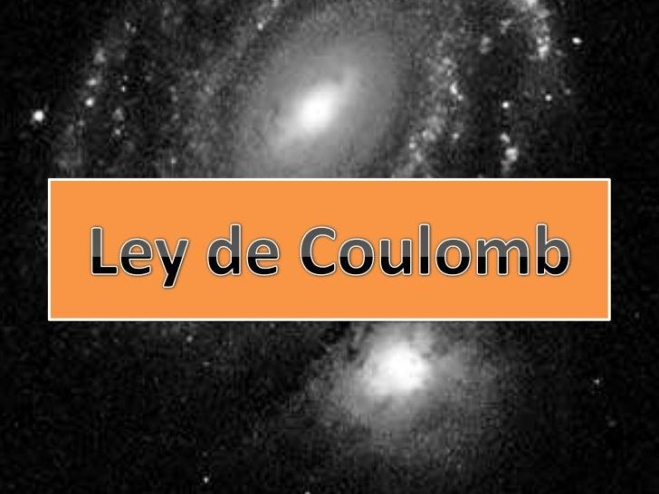 Introducción• Para familiarizarnos un poquito con la Ley de  Coulomb, revisemos un ejemplo que vemos  todos los días.• Pre...
