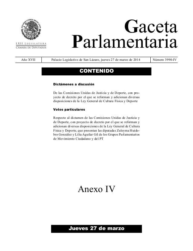 Gaceta Parlamentaria Año XVII Palacio Legislativo de San Lázaro, jueves 27 de marzo de 2014 Número 3990-IV Jueves 27 de ma...
