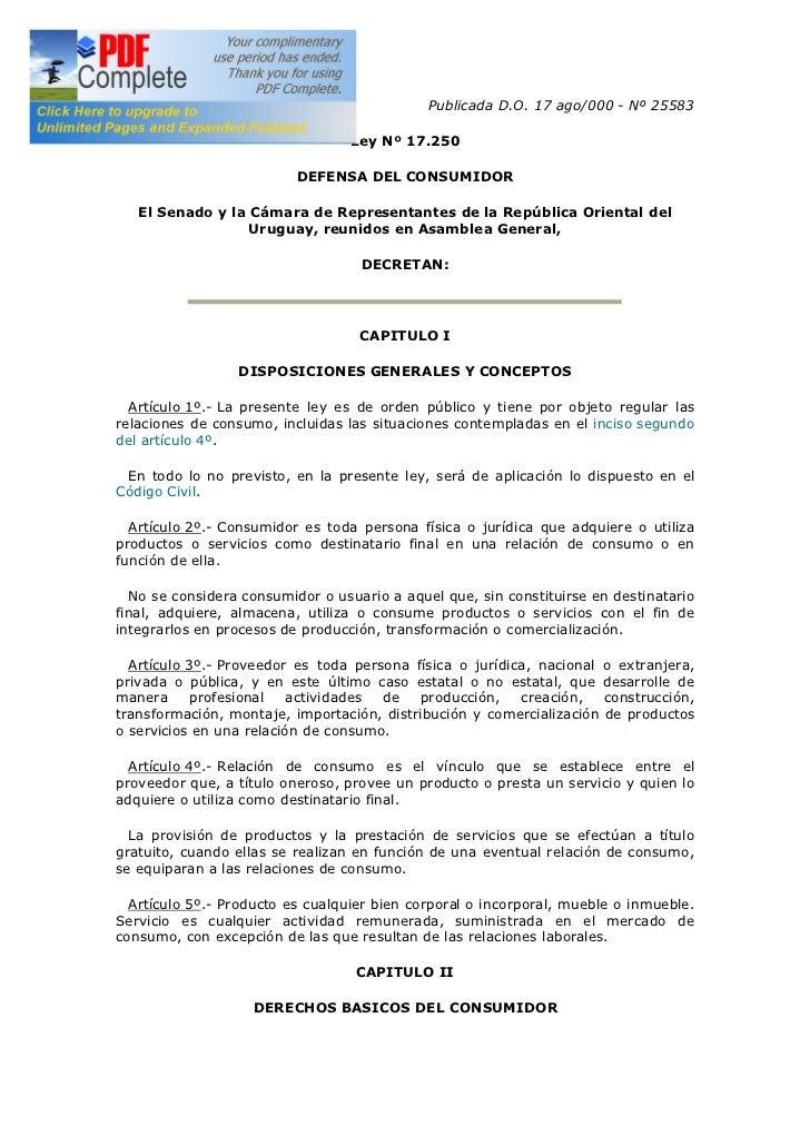 Publicada D.O. 17 ago/000 - Nº 25583                                  Ley Nº 17.250                          DEFENSA DEL C...