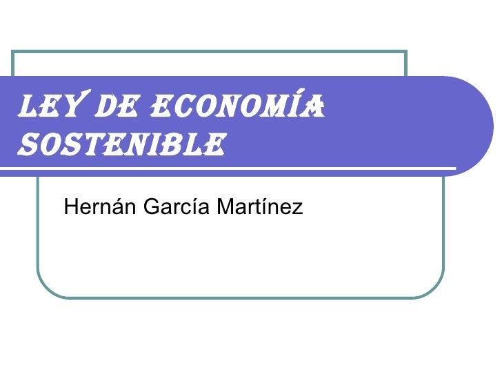 Ley de economía sostenible Hernán García Martínez