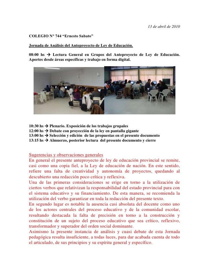 """13 de abril de 2010  COLEGIO N° 744 """"Ernesto Sabato""""  Jornada de Análisis del Anteproyecto de Ley de Educación.  08:00 hs ..."""