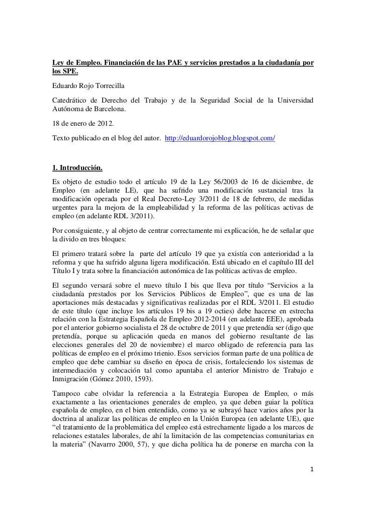 Ley de Empleo. Financiación de las PAE y servicios prestados a la ciudadanía porlos SPE.Eduardo Rojo TorrecillaCatedrático...