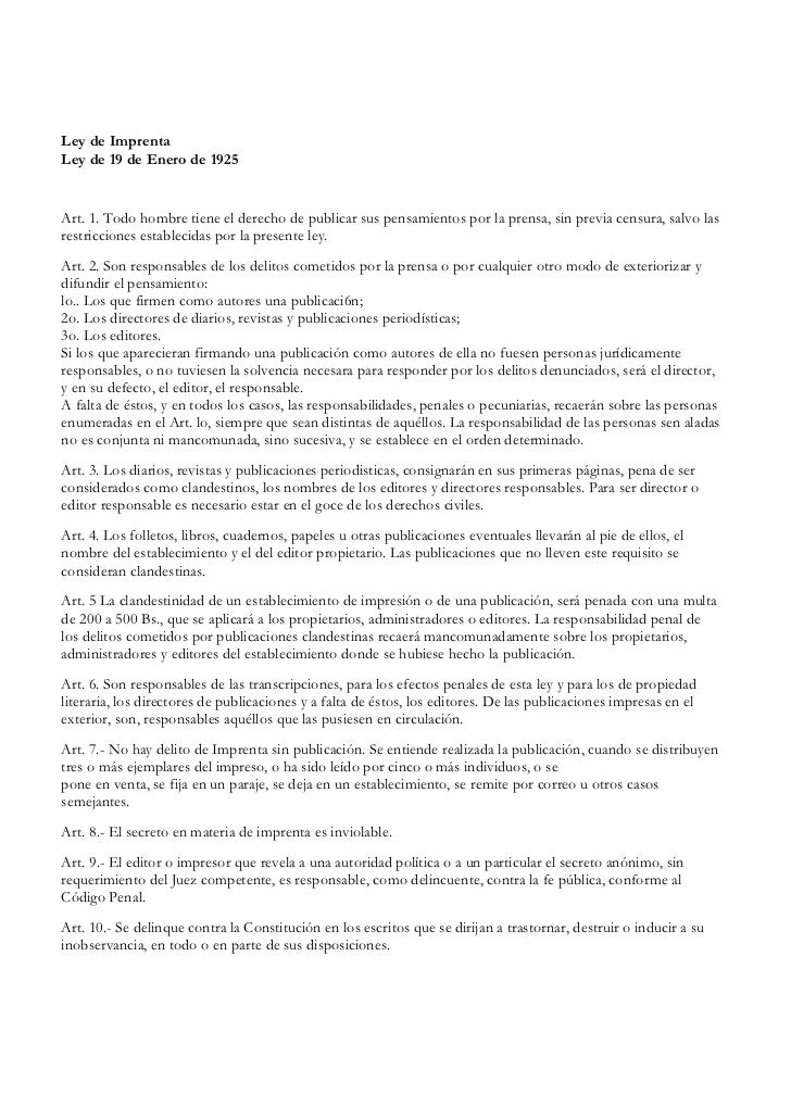 Ley de ImprentaLey de 19 de Enero de 1925Art. 1. Todo hombre tiene el derecho de publicar sus pensamientos por la prensa, ...