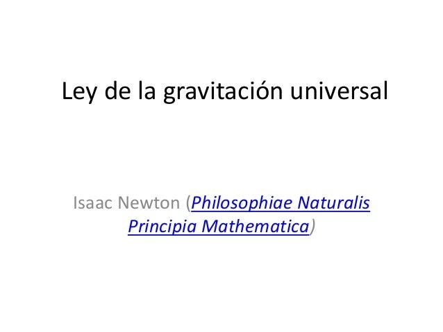 Ley de la gravitación universal  Isaac Newton (Philosophiae Naturalis Principia Mathematica)