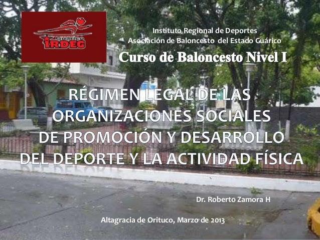 Instituto Regional de Deportes Asociación de Baloncesto del Estado Guárico Dr. Roberto Zamora H Altagracia de Orituco, Mar...