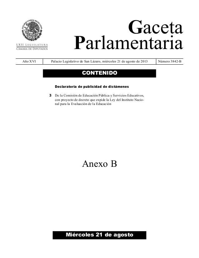 Gaceta Parlamentaria Año XVI Palacio Legislativo de San Lázaro, miércoles 21 de agosto de 2013 Número 3842-B Miércoles 21 ...