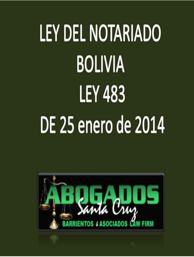 LEY DEL NOTARIADO 483 BOLIVIA