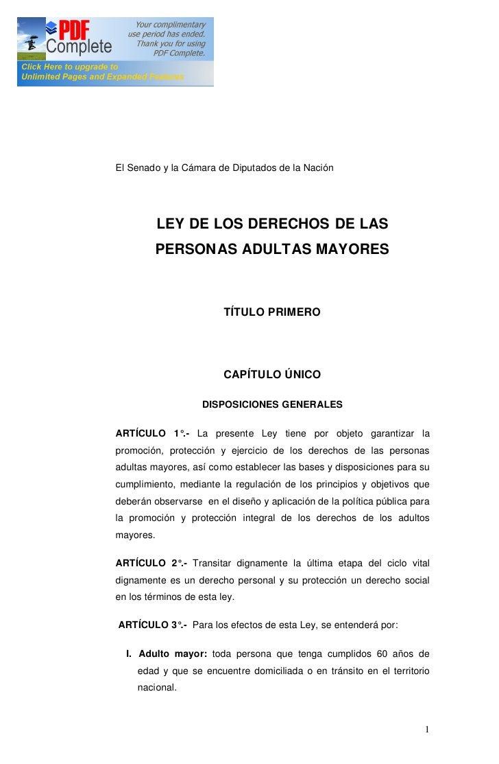 El Senado y la Cámara de Diputados de la Nación                LEY DE LOS DERECHOS DE LAS          PERSONAS ADULTAS MAYORE...