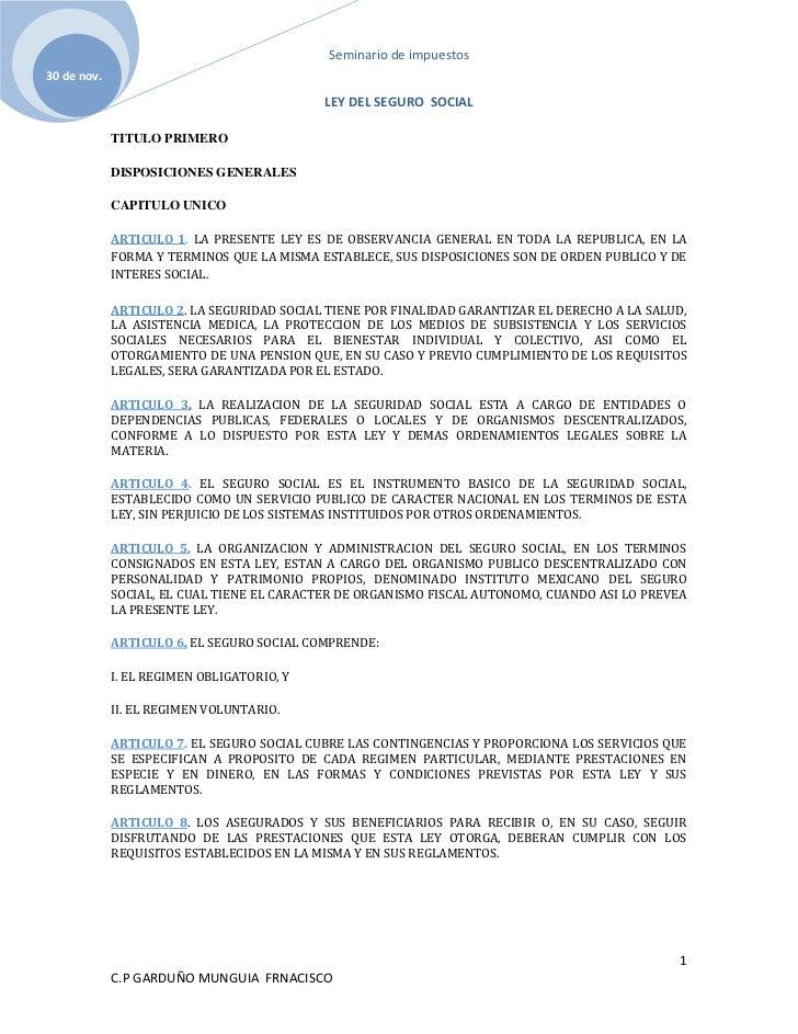 LEY DEL SEGURO  SOCIAL<br />TITULO PRIMERO <br />DISPOSICIONES GENERALES <br />CAPITULO UNICO <br />ARTICULO 1. LA PRESENT...