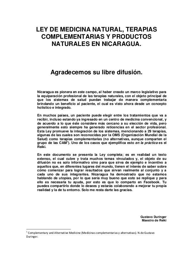 LEY DE MEDICINA NATURAL, TERAPIAS COMPLEMENTARIAS Y PRODUCTOS NATURALES EN NICARAGUA. Agradecemos su libre difusión. Nicar...