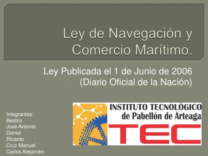 Ley Publicada el 1 de Junio de 2006                       (Diario Oficial de la Nación)Integrantes:BeatrizJosé AntonioDani...