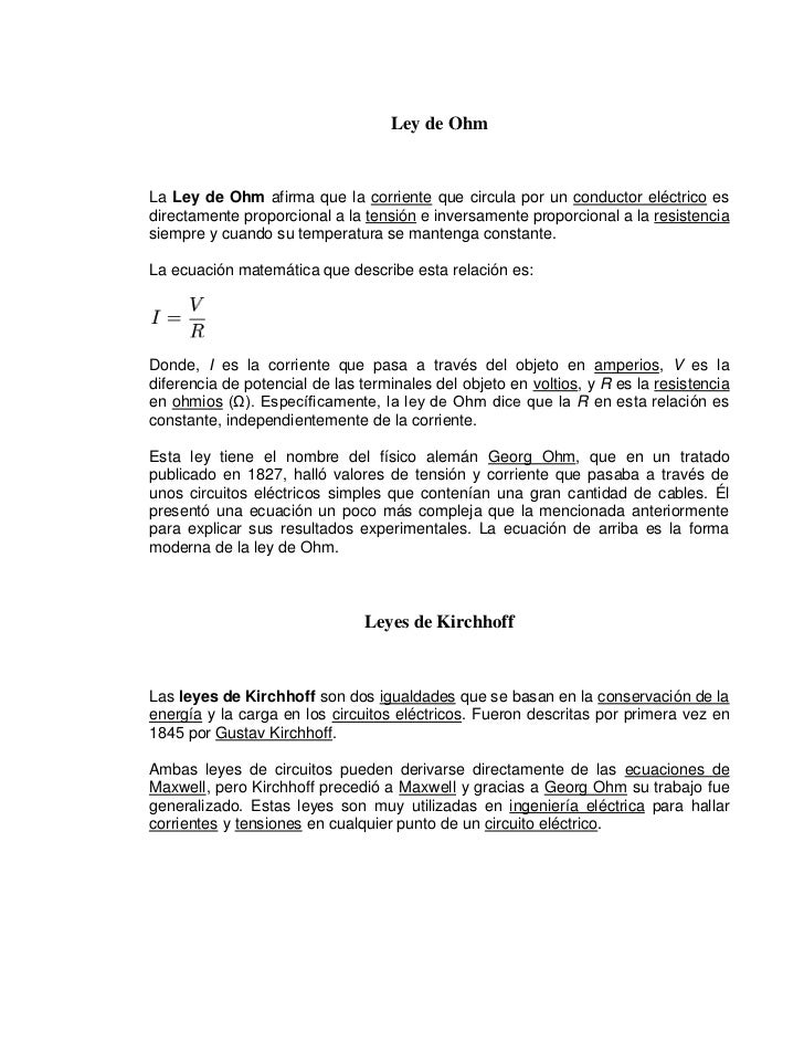 Ley de OhmLa Ley de Ohm afirma que la corriente que circula por un conductor eléctrico esdirectamente proporcional a la te...