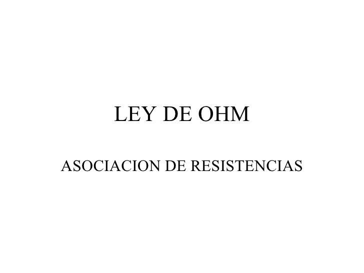 LEY DE OHM ASOCIACION DE RESISTENCIAS