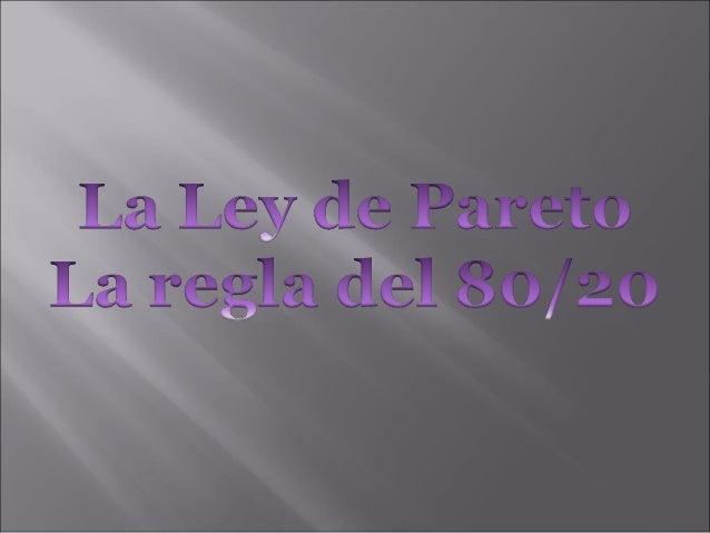 LA LEY DE PARETO CÓMO LA REGLA DEL 80/20