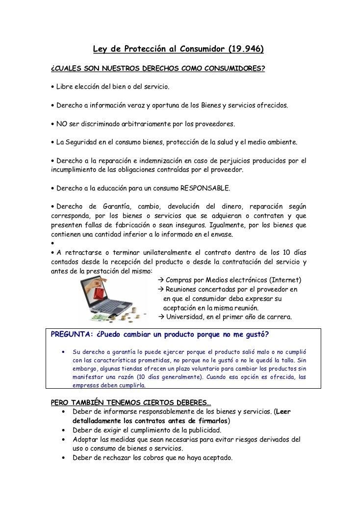 Ley de Protección al Consumidor (19.946)¿CUALES SON NUESTROS DERECHOS COMO CONSUMIDORES?• Libre elección del bien o del se...