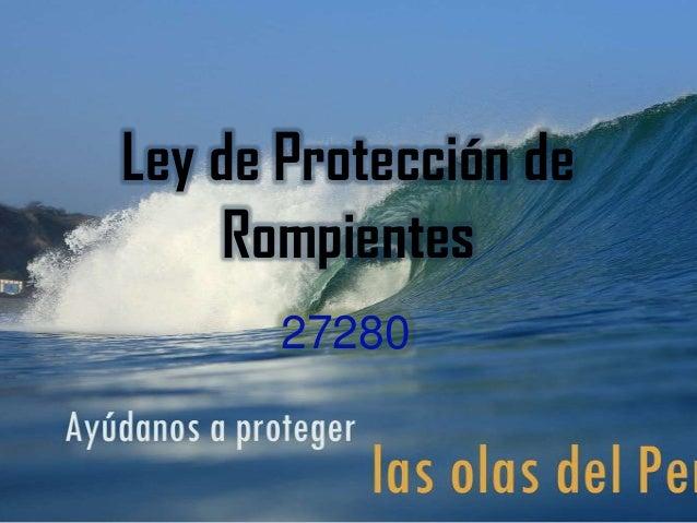 Ley de Protección de     Rompientes       27280