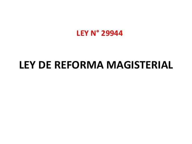 LEY DE REFORMA MAGISTERIAL LEY N° 29944