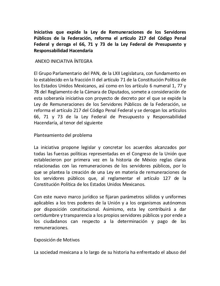 Iniciativa que expide la Ley de Remuneraciones de los ServidoresPúblicos de la Federación, reforma el artículo 217 del Cód...